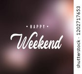 happy weekend. inspiration and... | Shutterstock .eps vector #1202717653