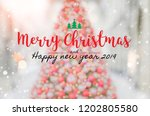 christmas and happy new year... | Shutterstock . vector #1202805580