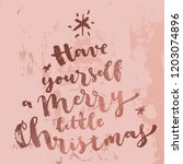 have yourself a merry little... | Shutterstock .eps vector #1203074896