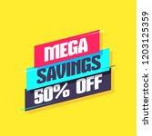 mega savings 50 percent off... | Shutterstock .eps vector #1203125359