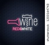 wine neon banner. wine bottle... | Shutterstock .eps vector #1203164743