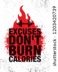 excuses don't burn calories.... | Shutterstock .eps vector #1203420739
