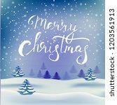 merry christmas hand lettering... | Shutterstock .eps vector #1203561913