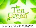 green tea leaves on nature... | Shutterstock .eps vector #1203926350