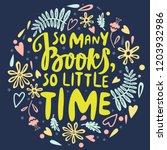 so many books  so little time   ... | Shutterstock .eps vector #1203932986