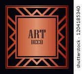 art deco border and frame....   Shutterstock .eps vector #1204185340