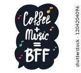 coffee   music   bff. funny... | Shutterstock .eps vector #1204204096