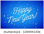 happy new year. greeting card... | Shutterstock .eps vector #1204441336