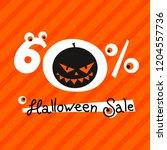 halloween sale 60   off. white... | Shutterstock .eps vector #1204557736