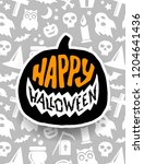 happy halloween. holiday... | Shutterstock . vector #1204641436