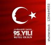 29 ekim cumhuriyet bayrami day... | Shutterstock .eps vector #1204644553