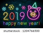 cute pig neon  happy new year... | Shutterstock .eps vector #1204766500