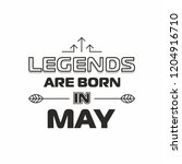 legends are born in may... | Shutterstock .eps vector #1204916710