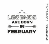 legends are born in february... | Shutterstock .eps vector #1204916713