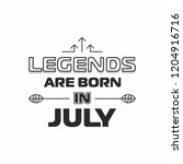 legends are born in july... | Shutterstock .eps vector #1204916716