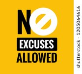 no excuses allowed vector sign... | Shutterstock .eps vector #1205064616