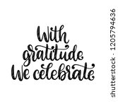 with gratitude we celebrate ...   Shutterstock .eps vector #1205794636