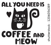 all you need is coffee and meow.... | Shutterstock .eps vector #1206056389