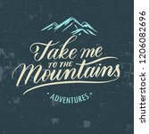 take me to the mountains...   Shutterstock .eps vector #1206082696