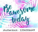be awesome today   handwritten...