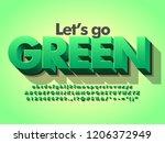 """let's go green"" nature 3d bold ...   Shutterstock .eps vector #1206372949"