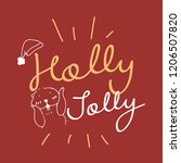 holly jolly christmas holiday...   Shutterstock .eps vector #1206507820