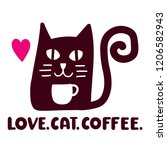 love. cat. coffee. funny quote. ... | Shutterstock .eps vector #1206582943