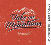 take me to the mountains... | Shutterstock .eps vector #1206673123