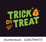 trick or treat. trick or treat... | Shutterstock .eps vector #1206704473