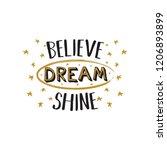 believe  dream  shine. vector... | Shutterstock .eps vector #1206893899