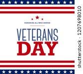 veterans day. honoring all who... | Shutterstock .eps vector #1207698010