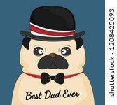 pug dog in hat best dad ever.... | Shutterstock .eps vector #1208425093