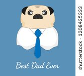 pug dog best dad ever. father's ... | Shutterstock .eps vector #1208425333