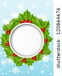 christmas holly background with ... | Shutterstock .eps vector #120864676