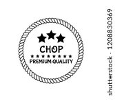 chop premium quality badge.... | Shutterstock .eps vector #1208830369