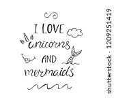 i love unicorns and mermaids... | Shutterstock .eps vector #1209251419