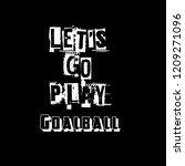 let's go play goalball slogan... | Shutterstock .eps vector #1209271096