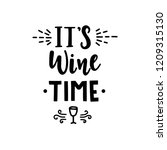 it is wine time hand drawn... | Shutterstock .eps vector #1209315130