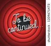 to be continued typography. old ... | Shutterstock .eps vector #1209671473
