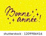 bonne ann e  handwritten phrase ... | Shutterstock .eps vector #1209986416