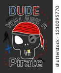 dude you are a pirate t shirt... | Shutterstock .eps vector #1210295770