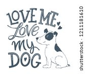 love me love my dog   hand... | Shutterstock .eps vector #1211181610