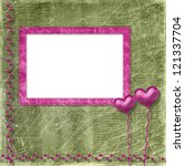 old frame with hearts for... | Shutterstock . vector #121337704