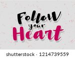 follow your heart lettering... | Shutterstock .eps vector #1214739559