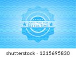 don't wait for better time sky... | Shutterstock .eps vector #1215695830