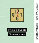 it's 5 o'clock somewhere poster ... | Shutterstock .eps vector #1215979360