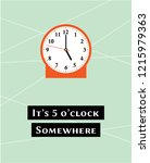 it's 5 o'clock somewhere poster ... | Shutterstock .eps vector #1215979363