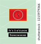 it's 5 o'clock somewhere poster ... | Shutterstock .eps vector #1215979366