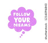 follow your dreams. hand drawn... | Shutterstock .eps vector #1216096843