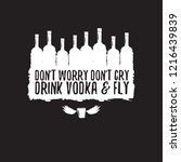 don't worry don't cry drink... | Shutterstock .eps vector #1216439839
